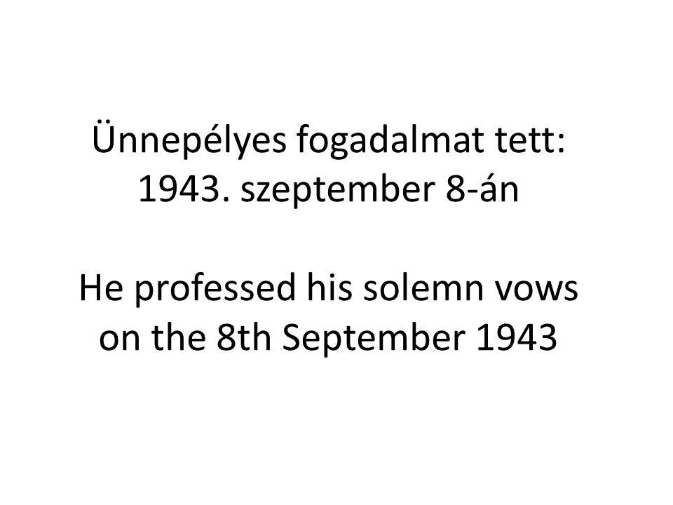 Ünnepélyes fogadalmat tett: 1943
