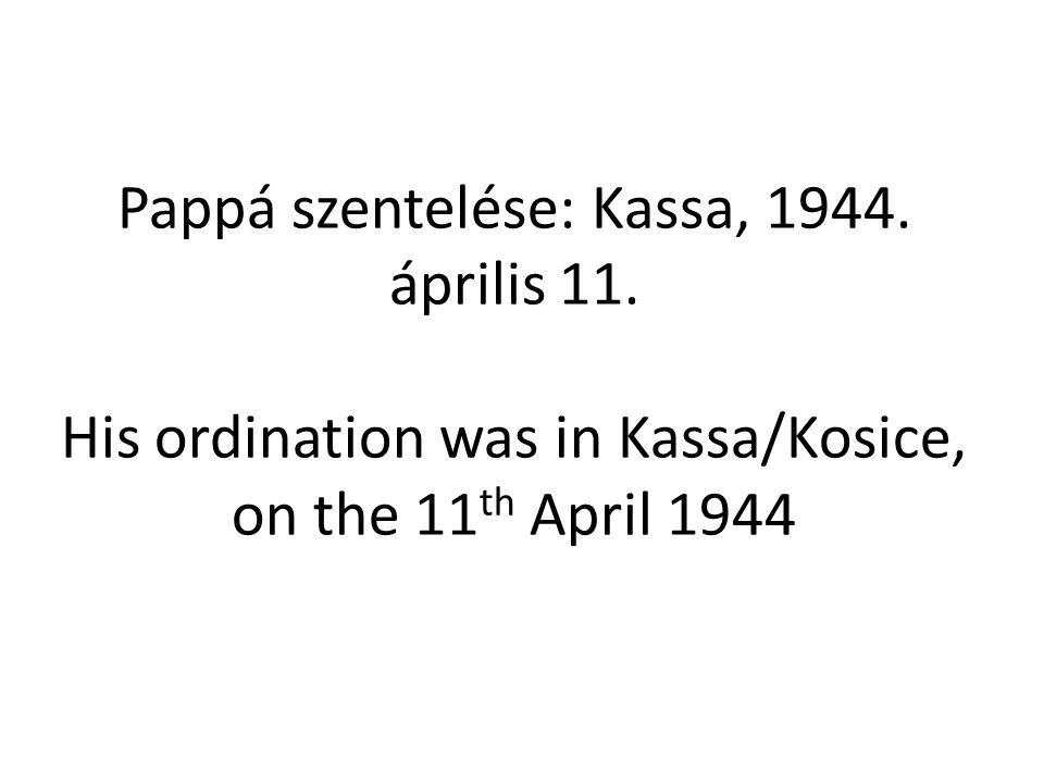 Pappá szentelése: Kassa, 1944. április 11