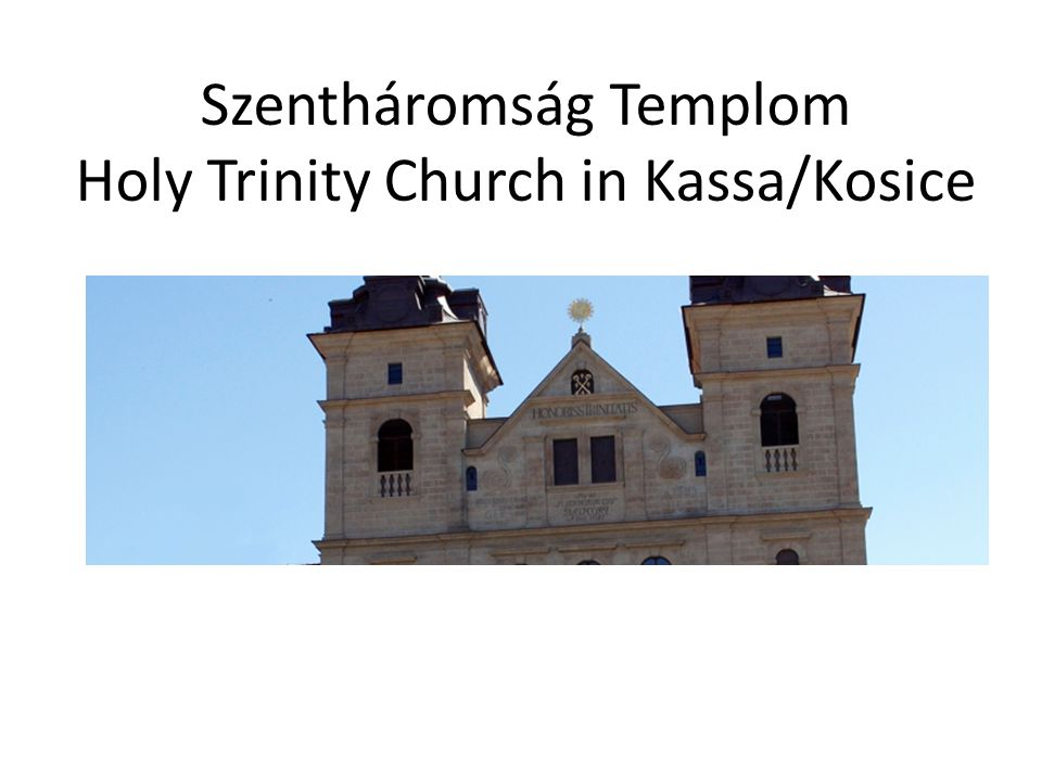 Szentháromság Templom Holy Trinity Church in Kassa/Kosice