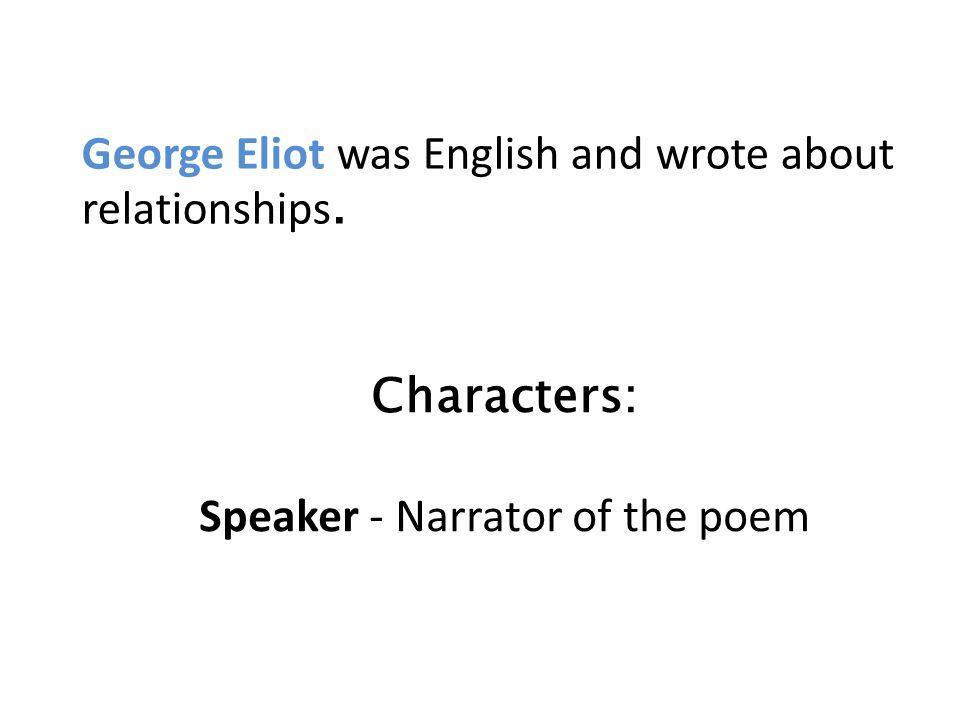 Speaker - Narrator of the poem