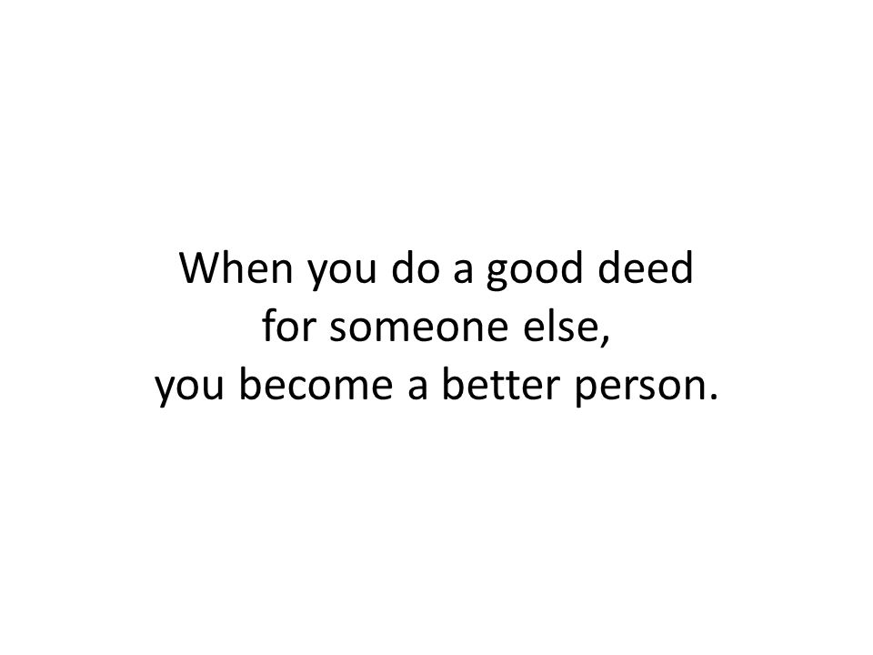 you become a better person.