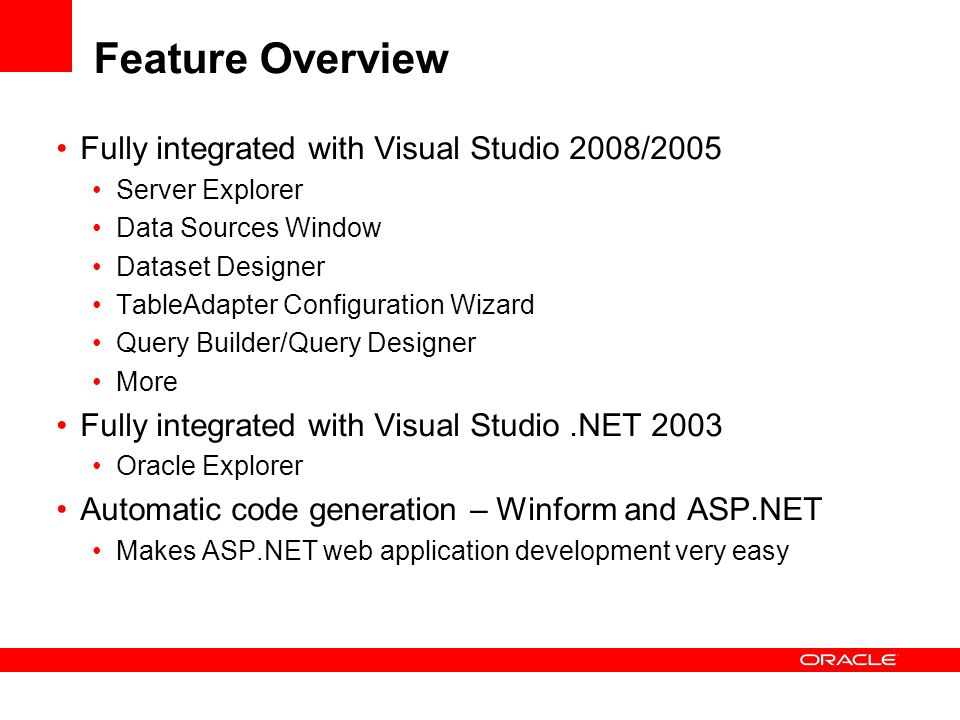 Feature Overview Fully integrated with Visual Studio 2008/2005
