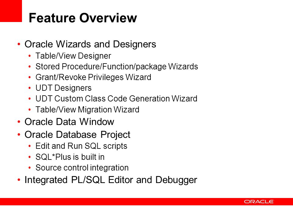 Feature Overview Oracle Wizards and Designers Oracle Data Window