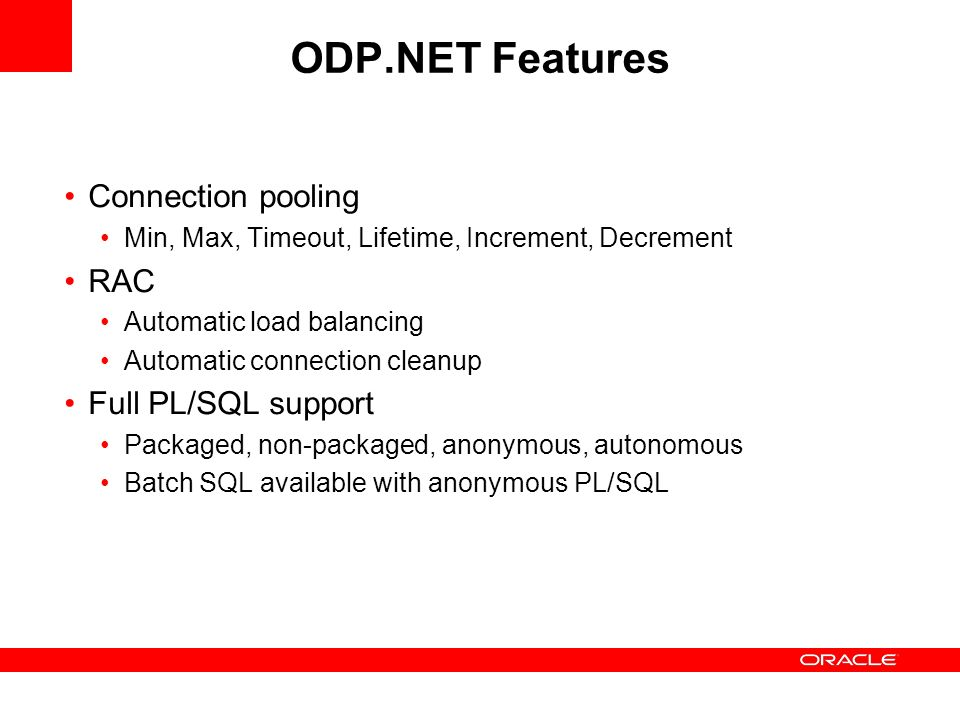 ODP.NET Features Connection pooling RAC Full PL/SQL support