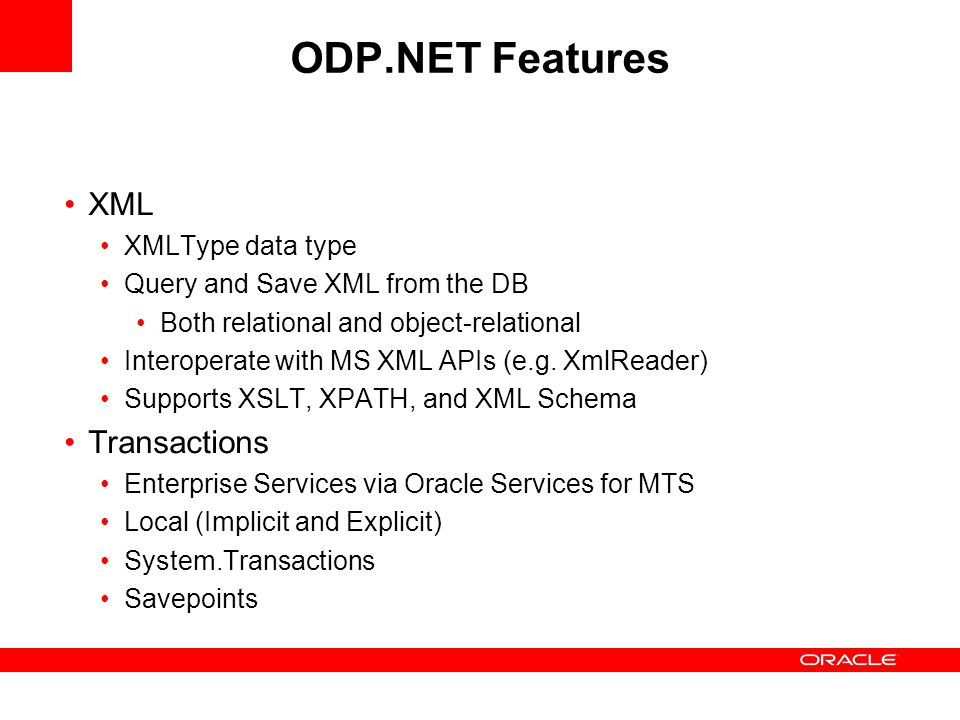 ODP.NET Features XML Transactions XMLType data type