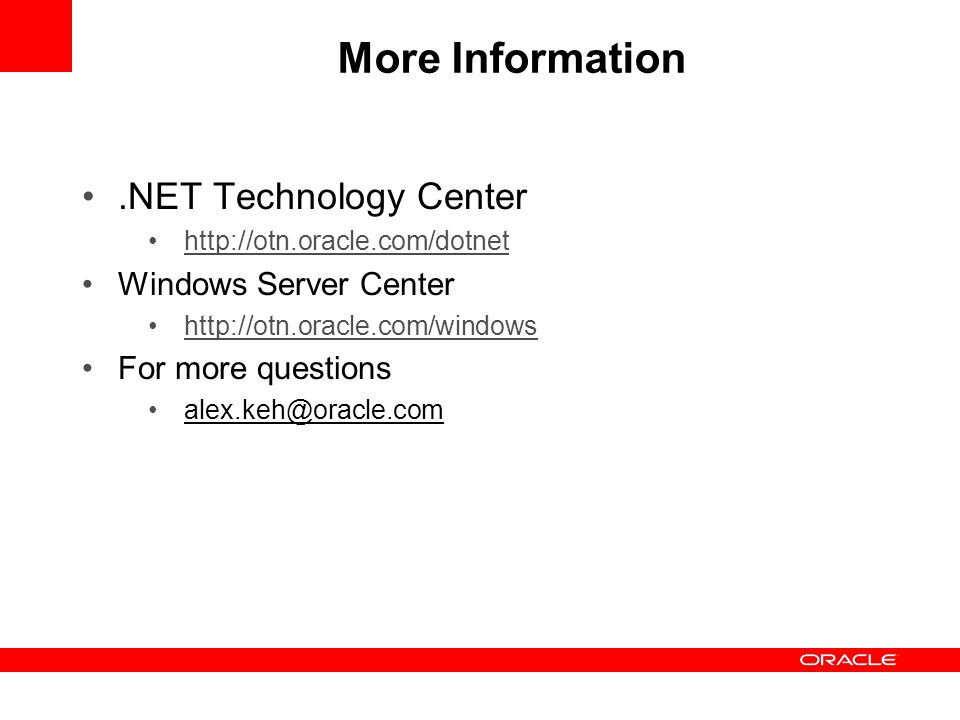 More Information .NET Technology Center Windows Server Center
