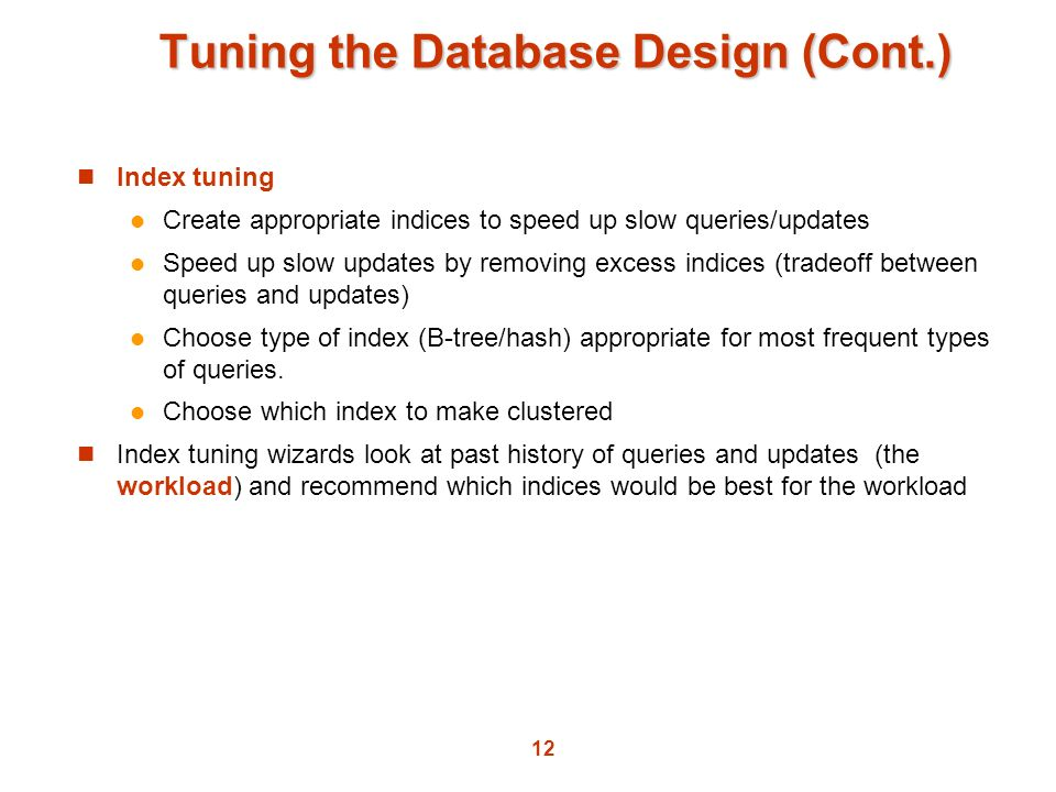Tuning the Database Design (Cont.)