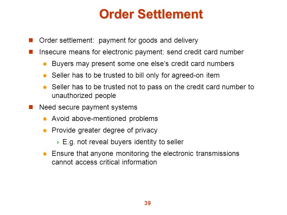 Order Settlement Order settlement: payment for goods and delivery