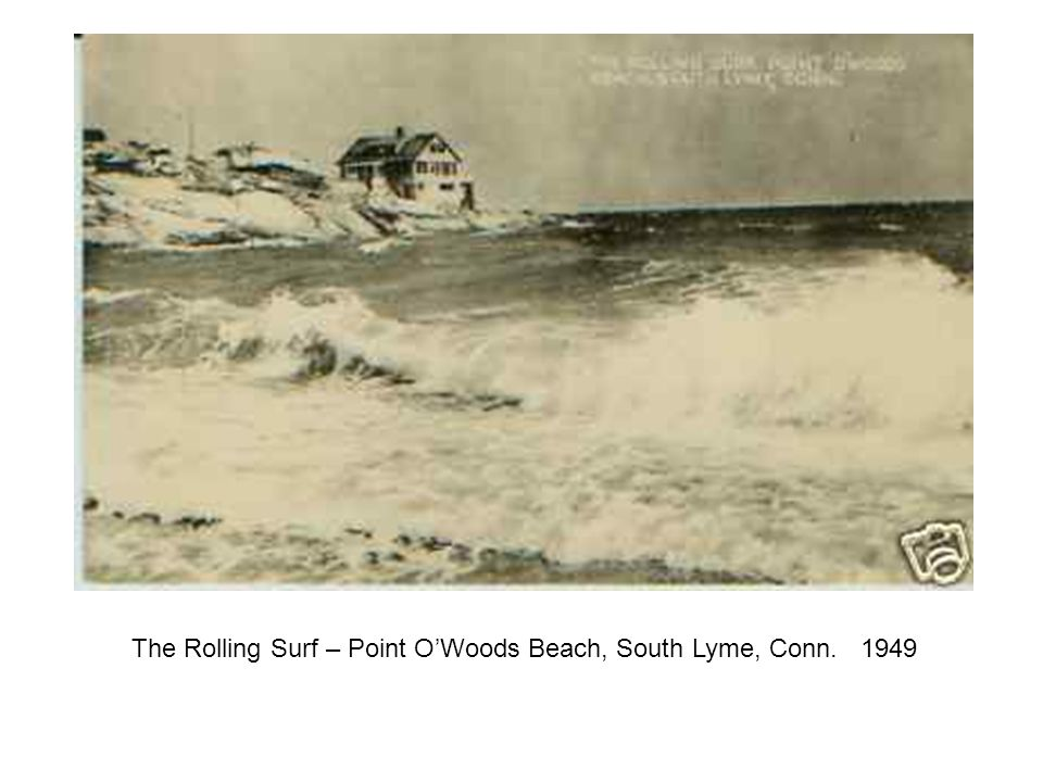 The Rolling Surf – Point O'Woods Beach, South Lyme, Conn. 1949