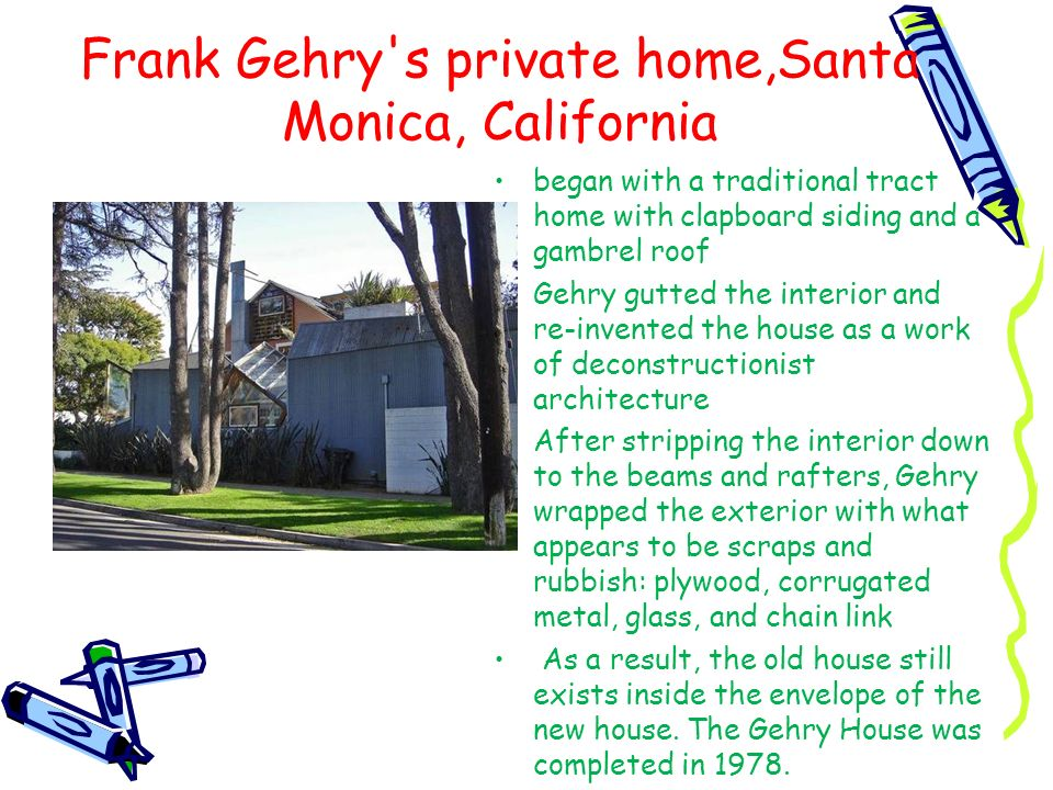 Frank Gehry s private home,Santa Monica, California