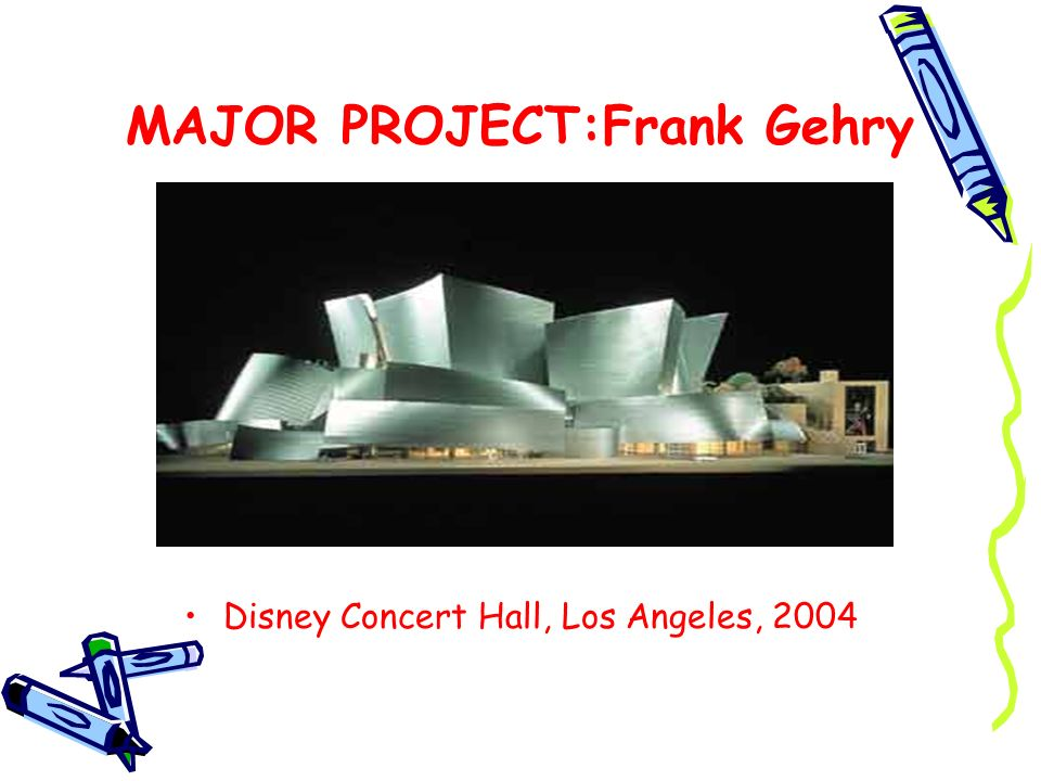 MAJOR PROJECT:Frank Gehry