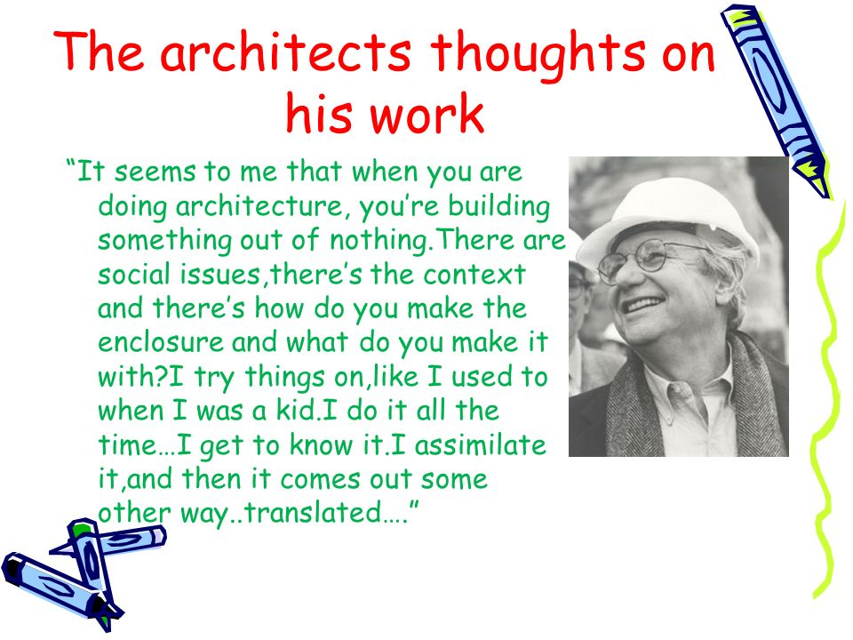 The architects thoughts on his work