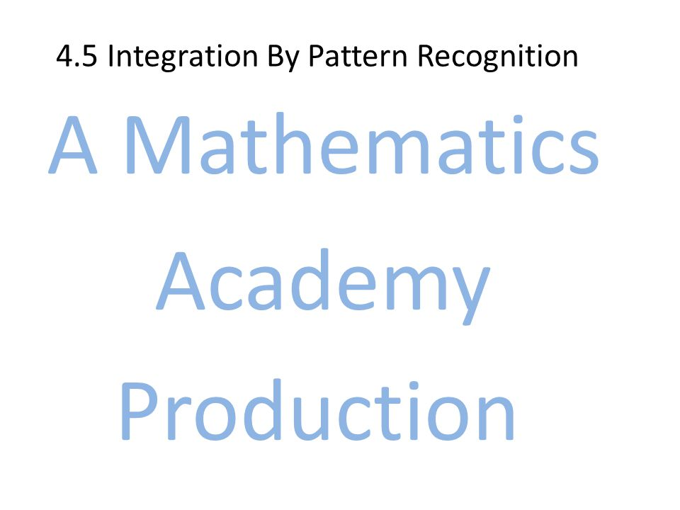 4.5 Integration By Pattern Recognition