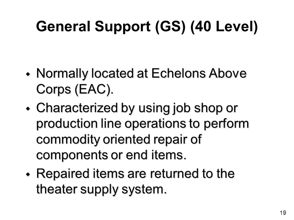 General Support (GS) (40 Level)