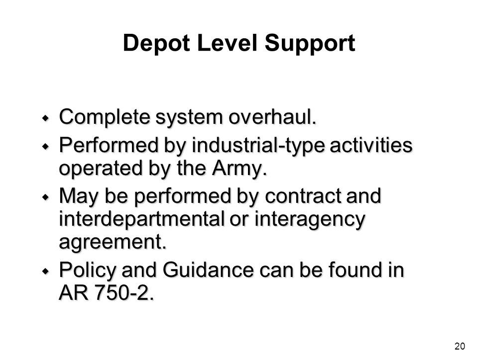 Depot Level Support Complete system overhaul.