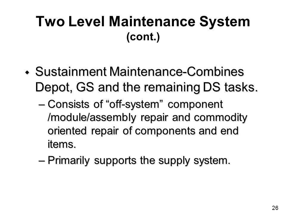 Two Level Maintenance System (cont.)