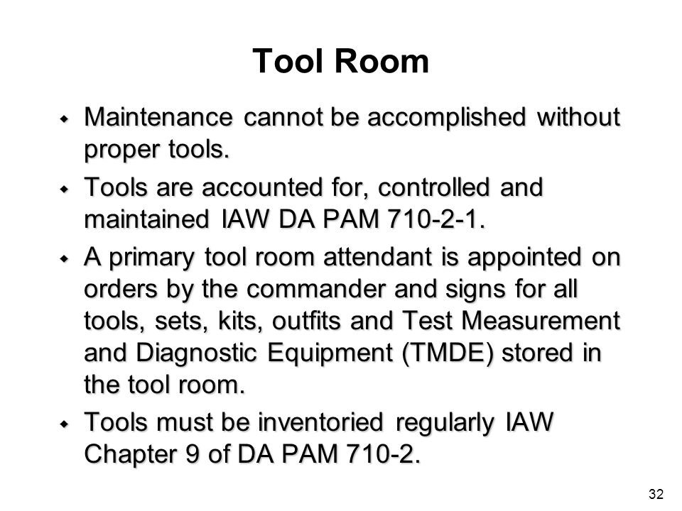 Tool Room Maintenance cannot be accomplished without proper tools.
