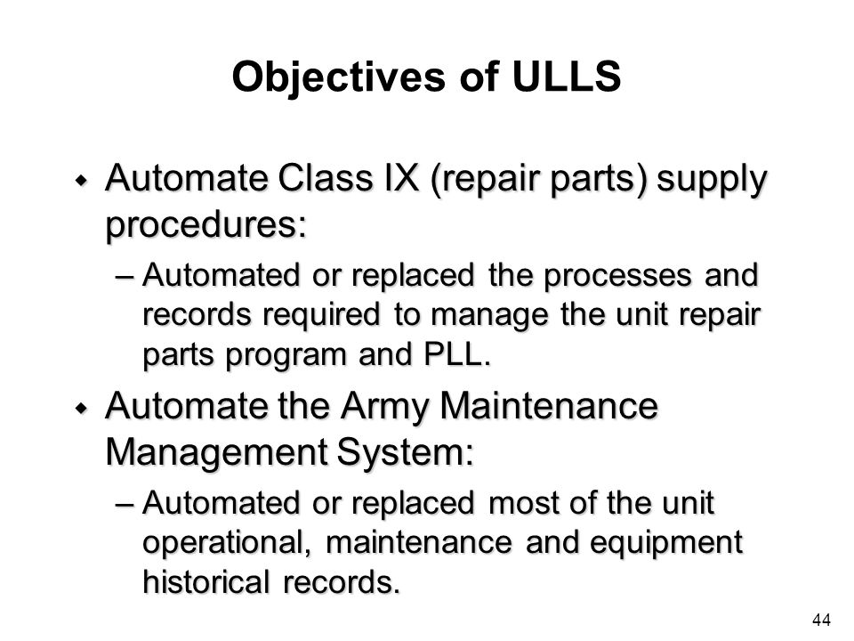 Objectives of ULLS Automate Class IX (repair parts) supply procedures: