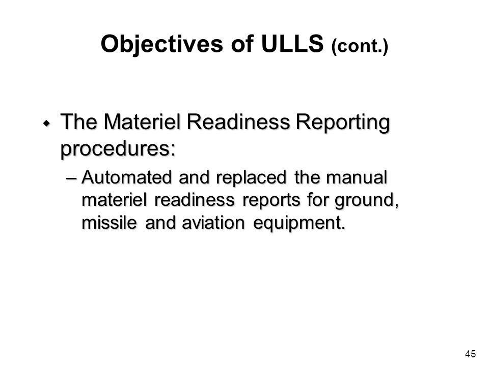 Objectives of ULLS (cont.)