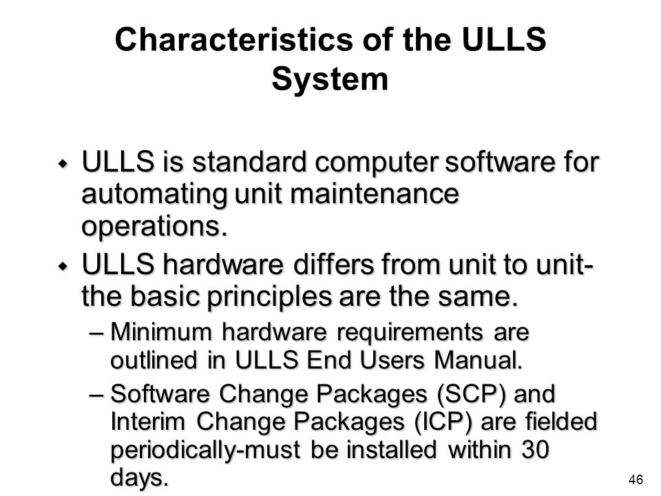Characteristics of the ULLS System