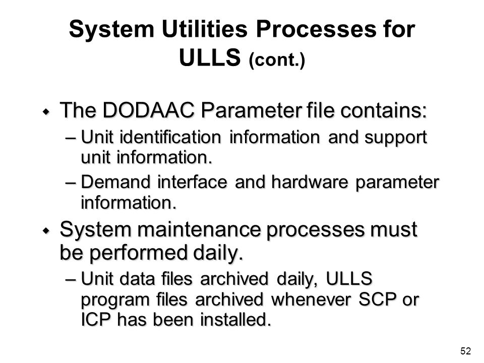 System Utilities Processes for ULLS (cont.)