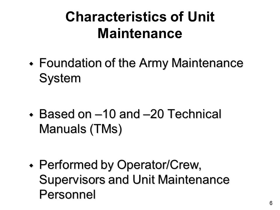 Characteristics of Unit Maintenance