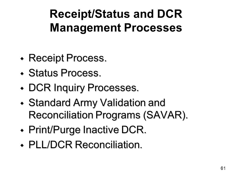 Receipt/Status and DCR Management Processes