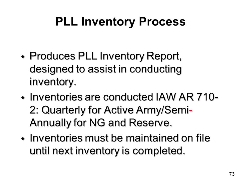 PLL Inventory Process Produces PLL Inventory Report, designed to assist in conducting inventory.