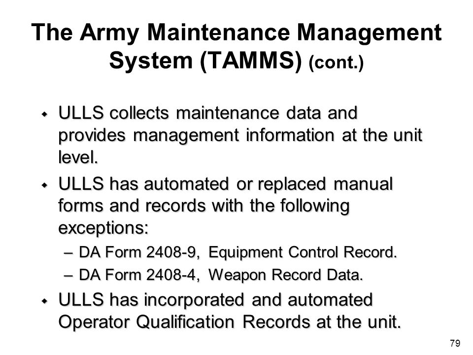 The Army Maintenance Management System (TAMMS) (cont.)