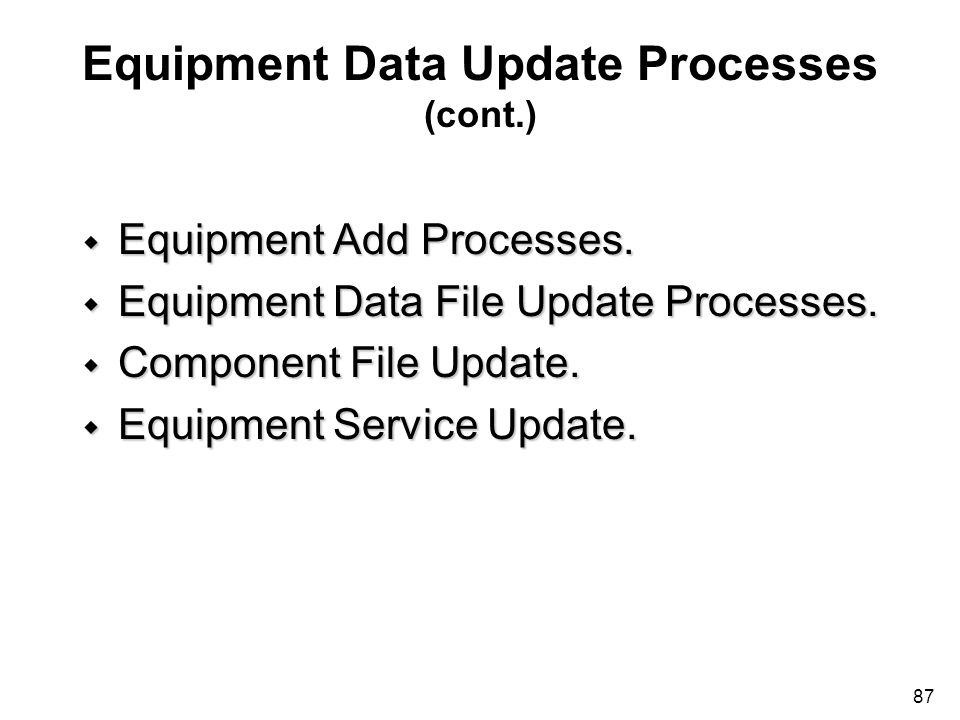 Equipment Data Update Processes (cont.)