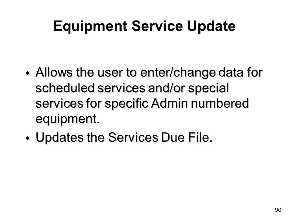 Equipment Service Update