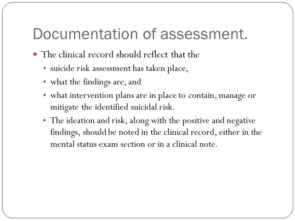 Documentation of assessment.