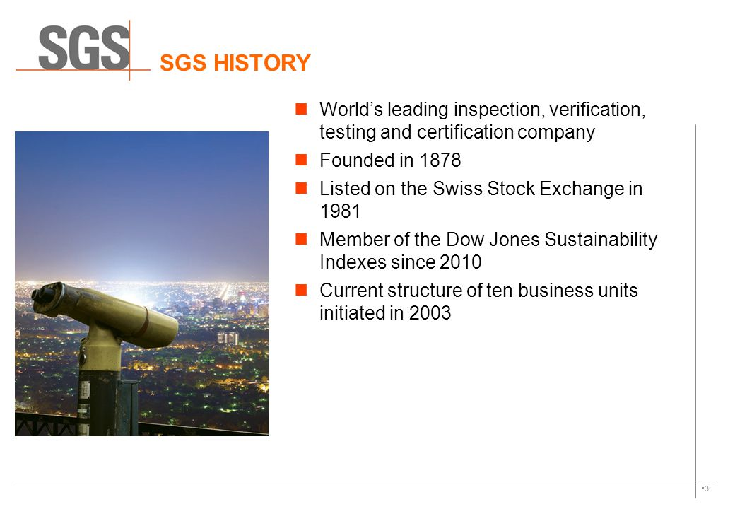 SGS HISTORY World's leading inspection, verification, testing and certification company. Founded in 1878.