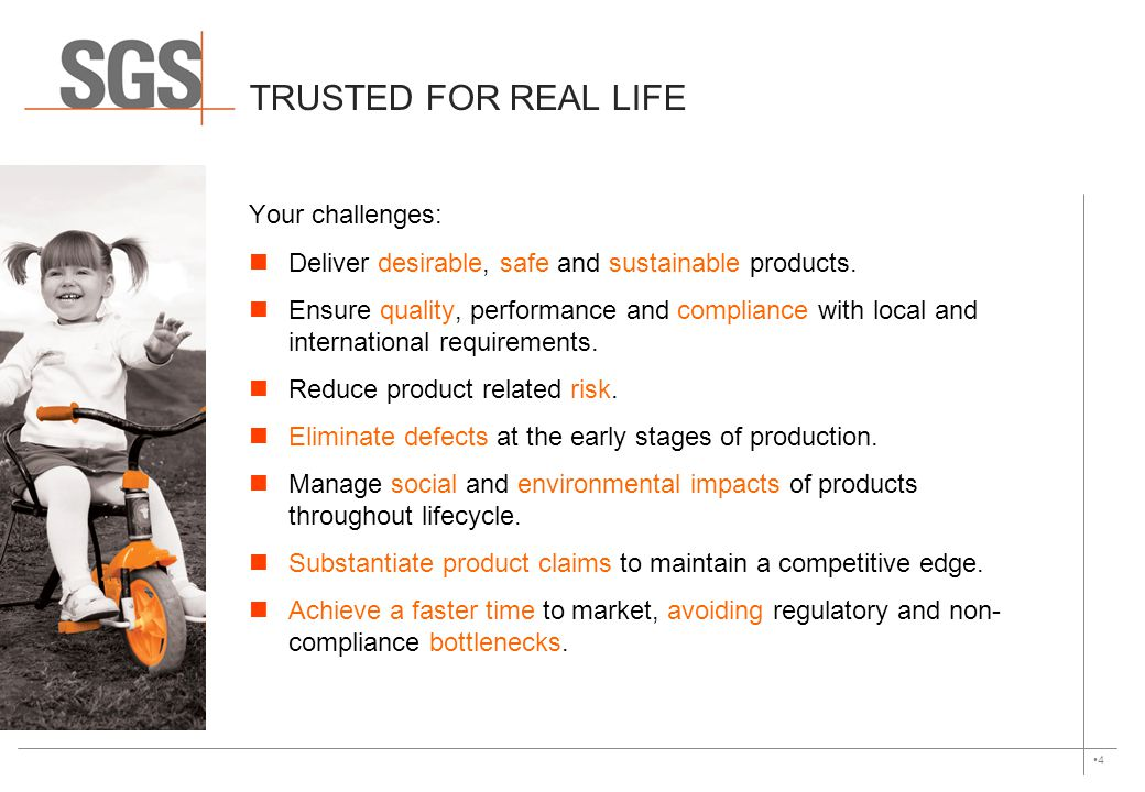 TRUSTED FOR REAL LIFE Your challenges: