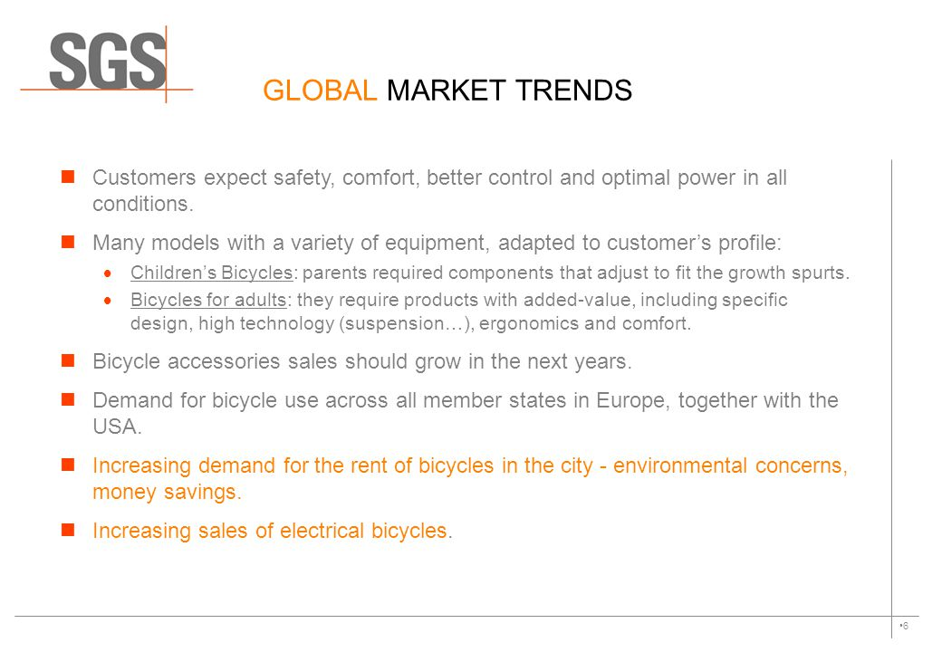 GLOBAL MARKET TRENDS Customers expect safety, comfort, better control and optimal power in all conditions.