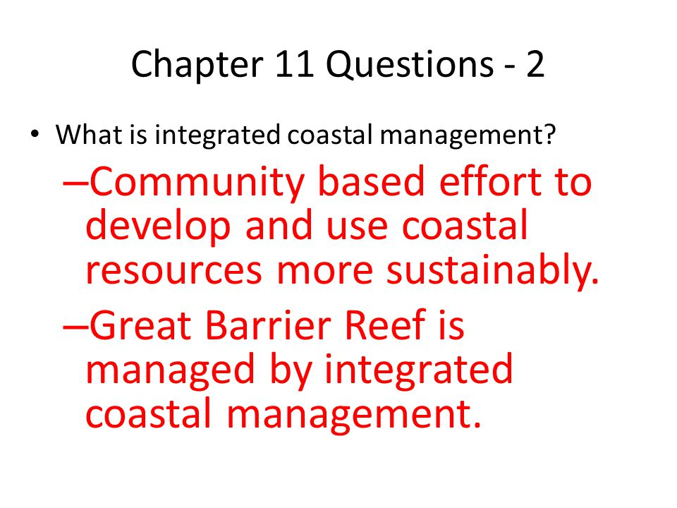 Great Barrier Reef is managed by integrated coastal management.