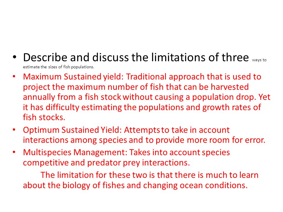 Describe and discuss the limitations of three ways to estimate the sizes of fish populations.