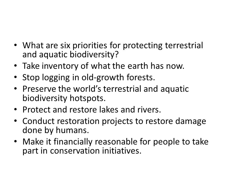 What are six priorities for protecting terrestrial and aquatic biodiversity