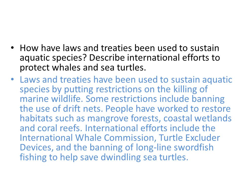 How have laws and treaties been used to sustain aquatic species