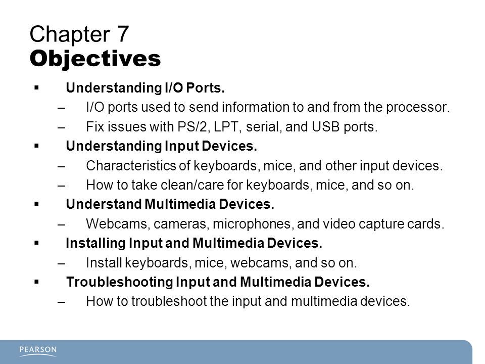 Chapter 7 Objectives Understanding I/O Ports.