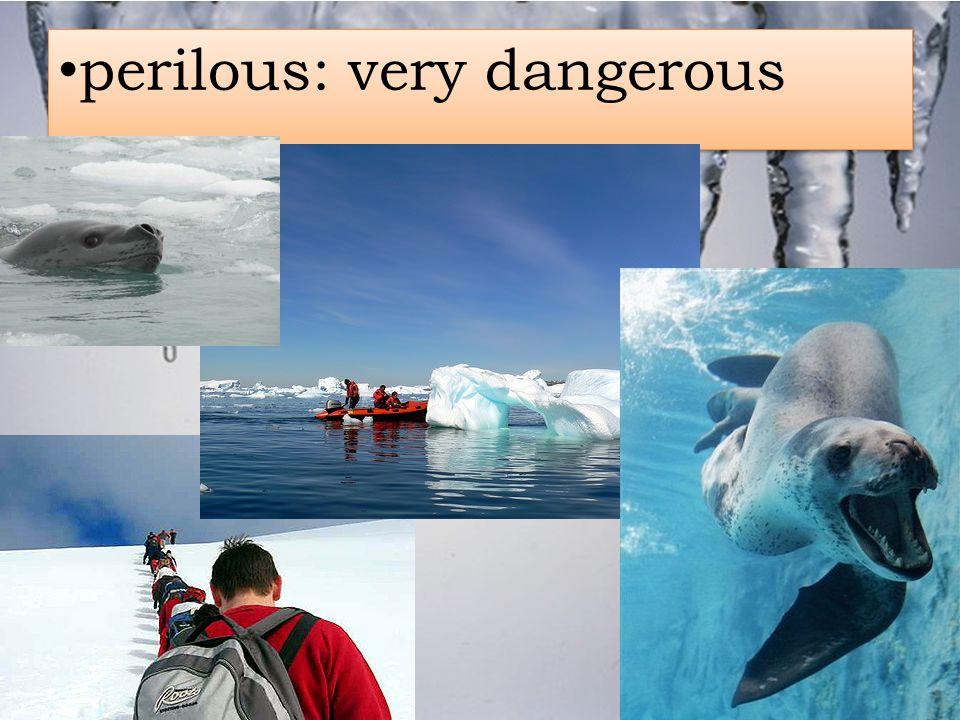 perilous: very dangerous