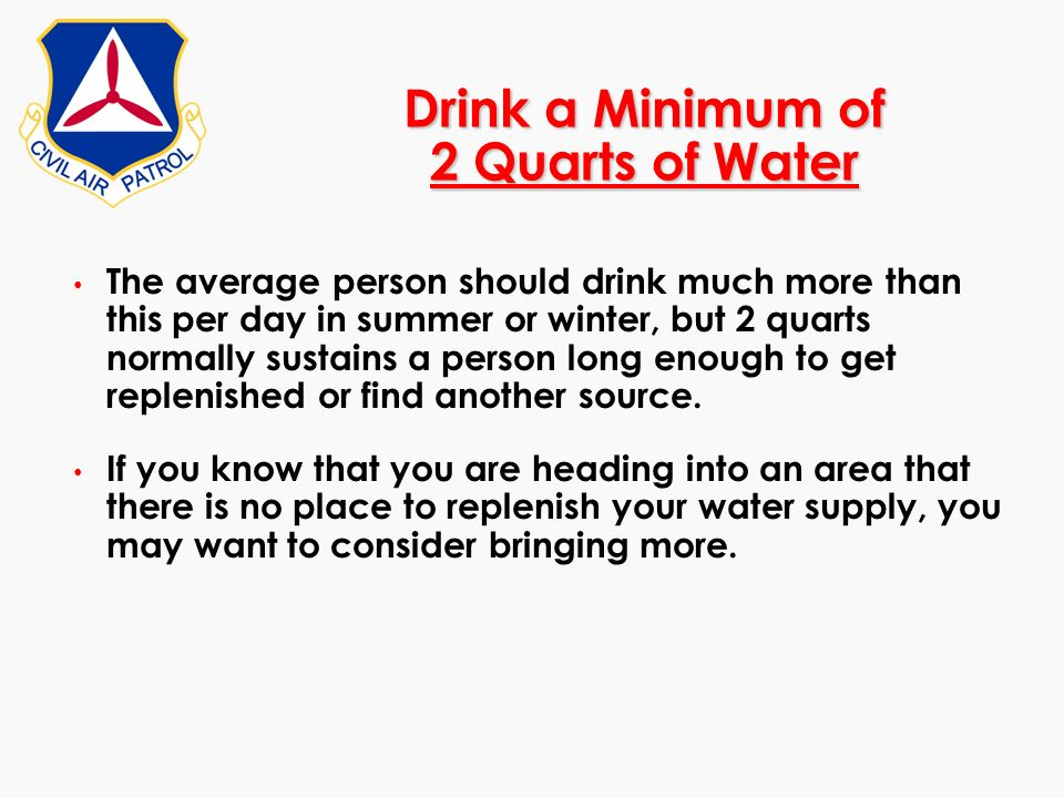 Drink a Minimum of 2 Quarts of Water