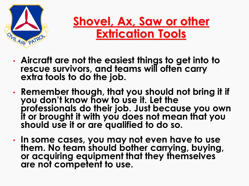 Shovel, Ax, Saw or other Extrication Tools