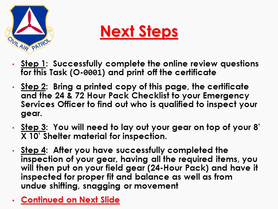 Next Steps Step 1: Successfully complete the online review questions for this Task (O-0001) and print off the certificate.