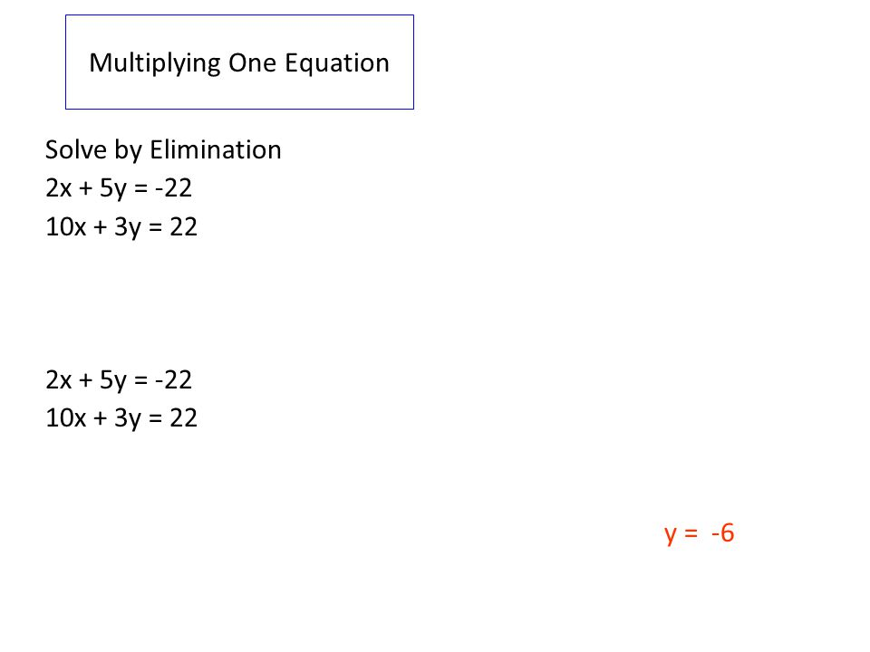 Multiplying One Equation
