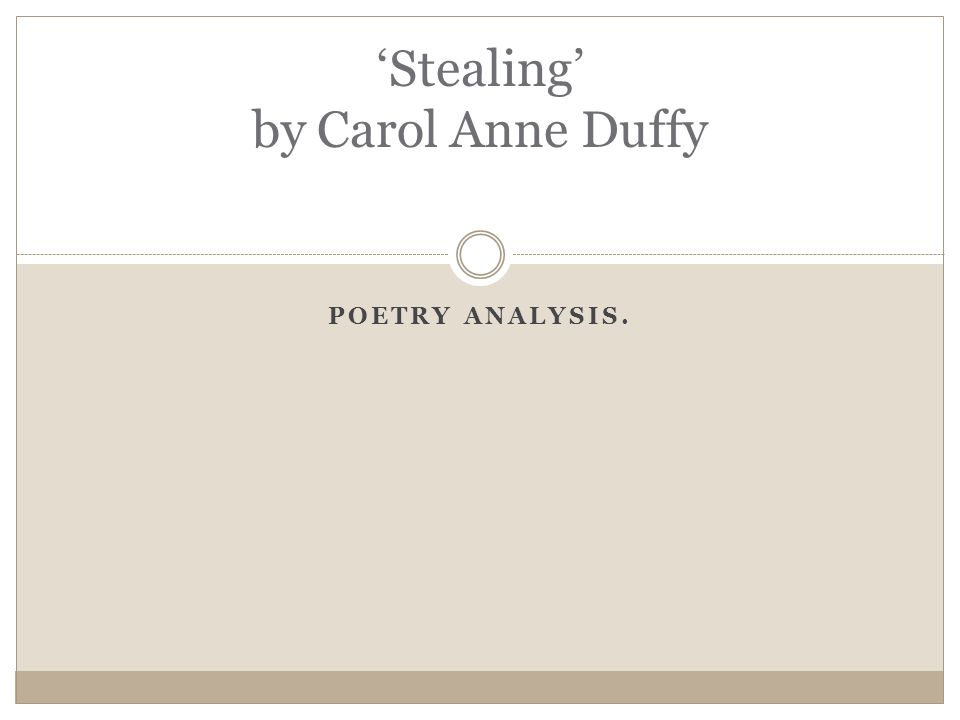stealing carol ann duffy essay Read story stealing by carol ann duffy - analysis by abhipritis with 14,079 reads stealing, read, poem okay so this is especially for people who are reading.