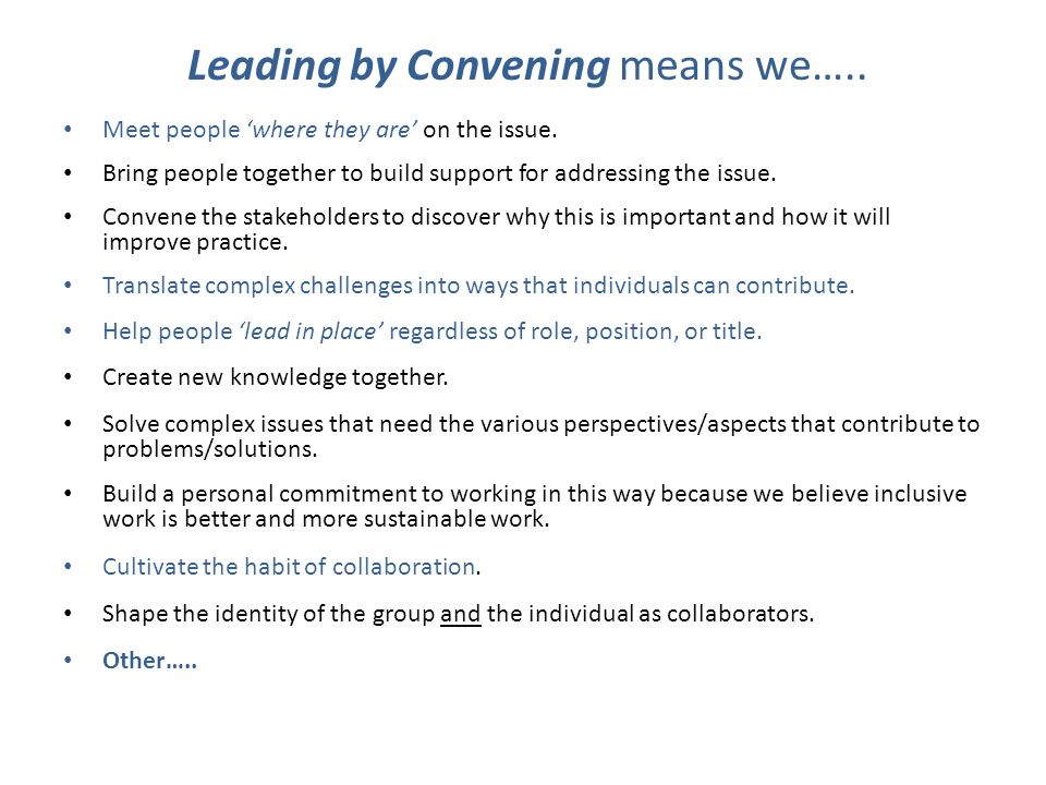 Leading by Convening means we…..