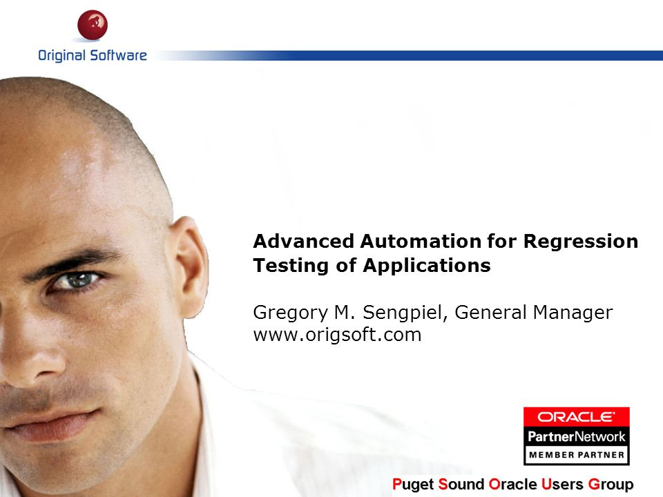 Advanced Automation for Regression Testing of Applications Gregory M