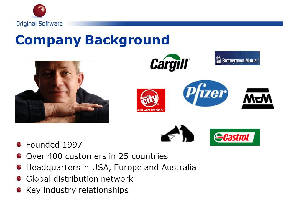 Company Background Founded 1997 Over 400 customers in 25 countries