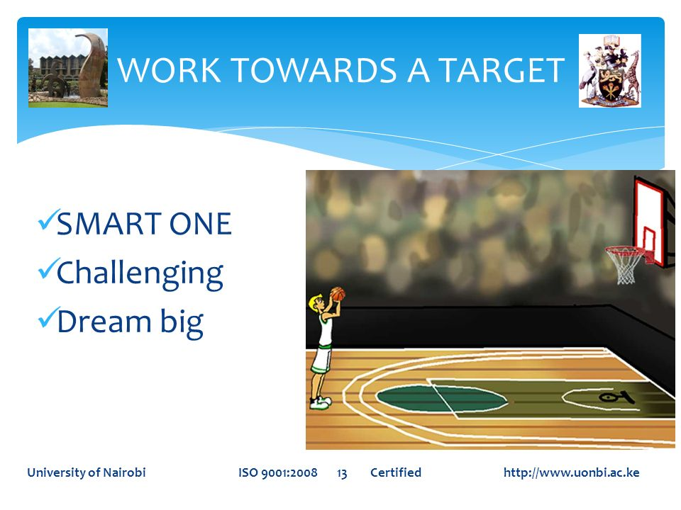 WORK TOWARDS A TARGET SMART ONE Challenging Dream big